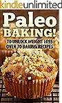 Paleo: Paleo BAKING !  70 Paleo Bakin...