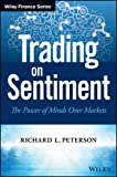img - for Trading on Sentiment: The Power of Minds Over Markets (Wiley Finance) book / textbook / text book