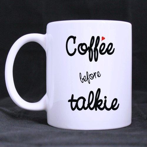 Cheap Coffee Before Talkie Funny White Coffee Or Tea Mug - 11 Ounces