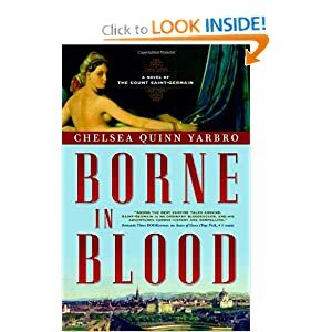 Borne in Blood: A Novel of the Count Saint-Germain by Chelsea Quinn Yarbro