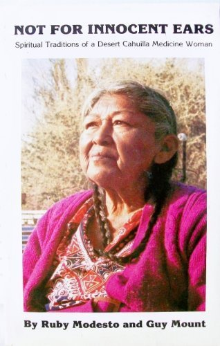 Not for Innocent Ears: Spiritual Traditions of a Desert Cahuilla Medicine Woman