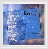 Bro J - I Need You