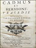 [Music & Dance of the French Court] Lully, Jean Baptiste. (1632-1687) [Quinault, Philippe. (1635 - 1688)]. Cadmus et Hermione. Tragedie, representée par lâ€TMAcademie Royale de Musique. LIBRETTO.