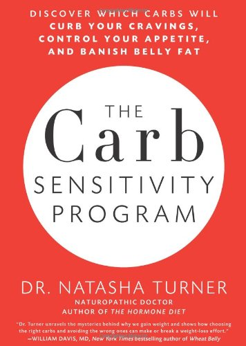 The Carb Sensitivity Program: Discover Which Carbs Will Curb Your Cravings, Control Your Appetite, And Banish Belly Fat front-523855