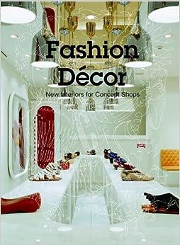 Amazon.com: Fashion Decor: New Interiors for Concept Shops