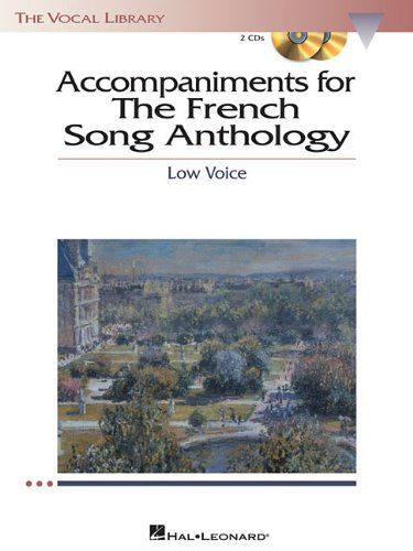 The French Song Anthology - Accompaniment CDs: The Vocal...