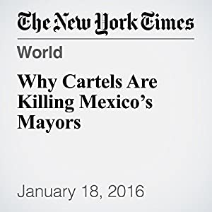 Why Cartels Are Killing Mexico's Mayors