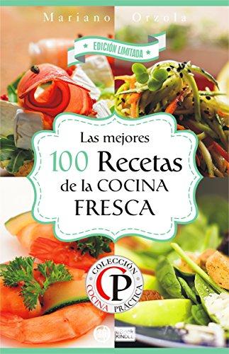 las-mejores-100-recetas-de-la-cocina-fresca-coleccion-cocina-practica-edicion-limitada-n-3-spanish-e