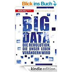 Big Data: Die Revolution, die unser Leben ver�ndern wird