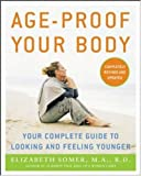 Age-proof your body : your complete guide to looking and feeling younger