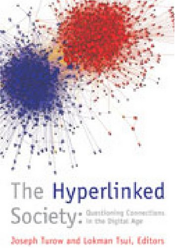 Large book cover: The Hyperlinked Society: Questioning Connections in the Digital Age