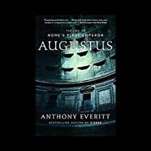 Augustus: The Life of Rome's First Emperor Audiobook by Anthony Everitt Narrated by John Curless