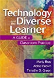 img - for Technology and the Diverse Learner: A Guide to Classroom Practice by Bray, Marty, Brown, Abbie, Green, Timothy (Tim) D. (2004) Paperback book / textbook / text book