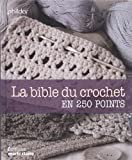 Marie Claire La bible du crochet en 250 points