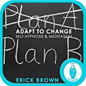 Adapt to Change: Self-Hypnosis & Meditation | [Erick Brown]