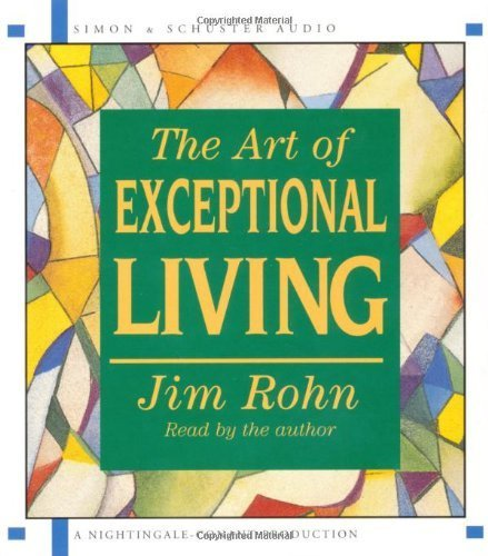 The Art of Exceptional Living by Rohn, Jim on