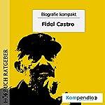 Fidel Castro (Biografie kompakt) | Robert Sasse,Yannick Esters