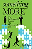 img - for Something More: The Professional's Pursuit of a Meaningful Life book / textbook / text book