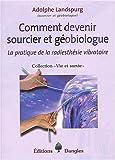 echange, troc Adolphe Landspurg - Comment devenir sourcier et géobiologue : La pratique de la radiesthésie vibratoire