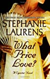 What Price Love?: A Cynster Novel (Cynster Novels) (0060840846) by Laurens, Stephanie