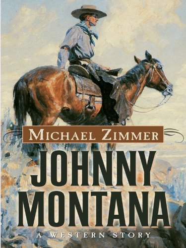 Johnny Montana: A Western Story (Five Star First Edition Western)