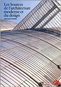 les sources de l 39 architecture moderne et du design nikolaus pevsner livres. Black Bedroom Furniture Sets. Home Design Ideas
