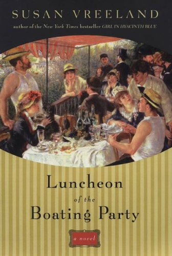 Luncheon of the Boating Party, Susan Vreeland