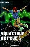 echange, troc Dany Jeury - Squatteur de rêve!
