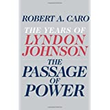 The Passage of Power: The Years of Lyndon Johnson ~ Robert A. Caro