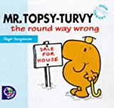 Mr. Topsy-Turvy the Round Way Wrong (Mr. Men New Story Library) Roger Hargreaves