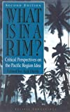 img - for What Is in a Rim?: Critical Perspectives on the Pacific Region Idea (Pacific Formations: Global Relations in Asian and Pacific Perspectives) book / textbook / text book