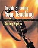 img - for Trouble-shooting Your Teaching: A step-by-step guide to analysing and improving your practice book / textbook / text book
