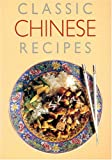 img - for Classic Chinese Recipes book / textbook / text book