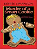Murder of a Smart Cookie: A Scumble River Mystery (0786277653) by Swanson, Denise