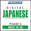 Japanese Phase 3, Unit 16-20: Learn to Speak and Understand Japanese with Pimsleur Language Programs  by Pimsleur