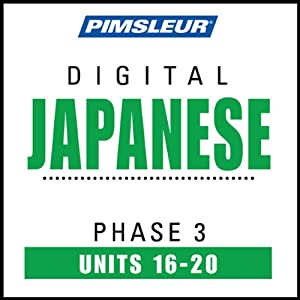 Japanese Phase 3, Unit 16-20: Learn to Speak and Understand Japanese with Pimsleur Language Programs | [Pimsleur]