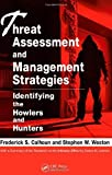 img - for By Frederick S. Calhoun - Threat Assessment and Management Strategies: Identifying the Howlers and Hunters book / textbook / text book