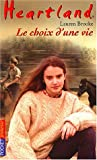 echange, troc Lauren Brooke - Heartland, Tome 19 : Le choix d'une vie