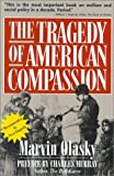 The Tragedy of American Compassion (089526725X) by Marvin Olasky