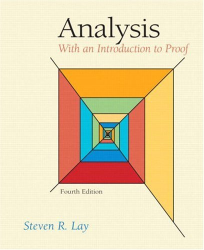 Analysis: With an Introduction to Proof (4th Edition)
