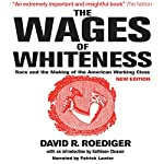 The Wages of Whiteness: Race and the Making of the American Working Class (Haymarket Series) | David R. Roediger,Kathleen Cleaver