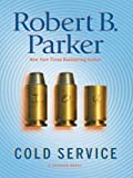 Cold Service: A Spenser Novel (1594131228) by Robert B. Parker