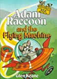 Adam Raccoon And The Flying Machine (Paperback)