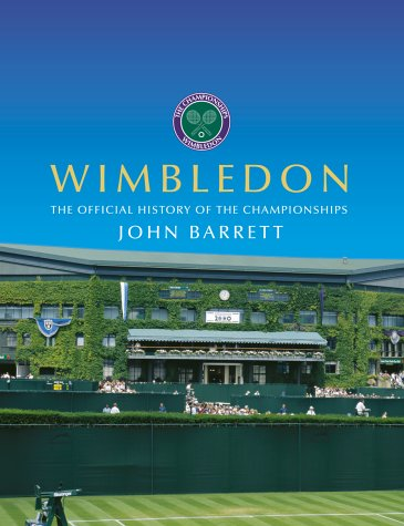 Wimbledon: The Official History: The Official History of the Championships