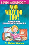 I Said I Would Do it, Now What Do I Do?: Programs for Women's Groups