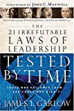 The 21 Irrefutable Laws of Leadership Tested by Time: Those Who Followed Them...and Those Who Didn't! (0785206752) by Garlow, James L.