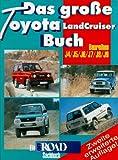 Das grosse Toyota LandCruiser Buch. Baureihen J4/ J5/ J6/ J7/ J8/ J9