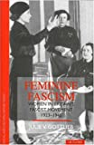 Julie V. Gottlieb Feminine Fascism: Women in Britain's Fascist Movement, 1923-45 (Social and Cultural History Today)
