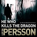 He Who Kills the Dragon: Bäckström 2 Audiobook by Leif G W Persson Narrated by Erik Davies