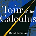 A Tour of the Calculus (       UNABRIDGED) by David Berlinski Narrated by Dennis Holland